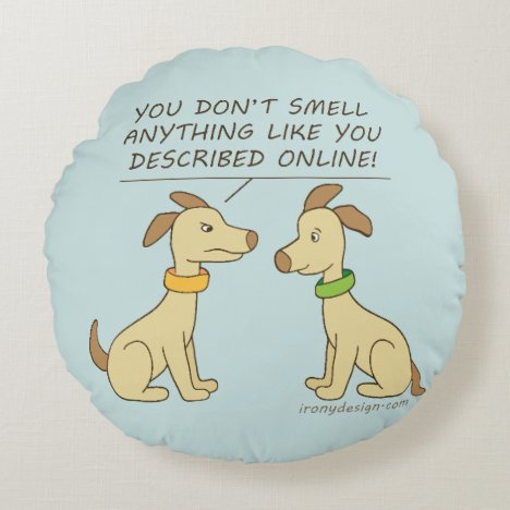 Online Dating Dog Humor Round Pillow
