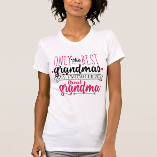 Only Best Grandmas Promoted Great Grandma Plus Size T-Shirt