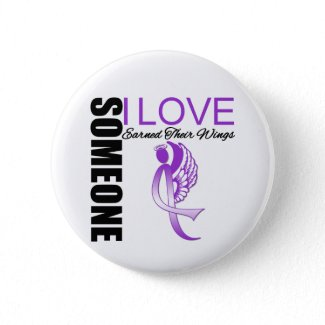Pancreatic Cancer Someone I Love Earned Their Wing button