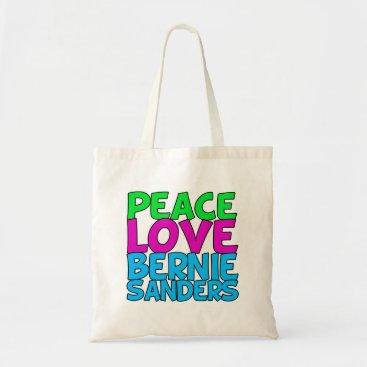 Peace Love Bernie Sanders Tote Bag