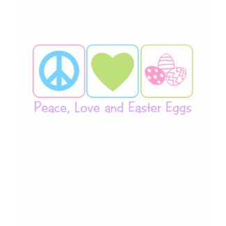 Peace Love Easter Eggs shirt