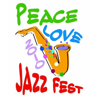 Peace Love Jazz Fest 2010 shirt