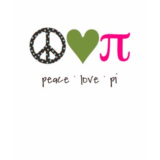 Peace, Love, Pi shirt