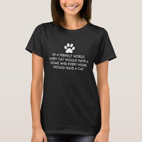 Perfect Cat World Home T-Shirt