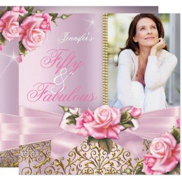 Pink Fabulous 50 Rose Bow Photo Birthday Party Invitation