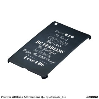Positive Attitude Affirmations Quotes iPad Mini Cases