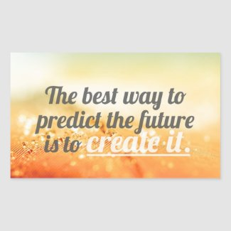 Predict The Future - Motivational Quote