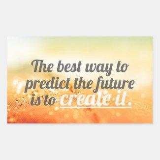 Predict The Future - Motivational Quote