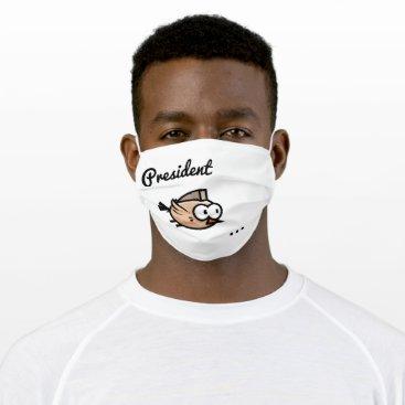 President Tweetyyyy Cloth Face Mask