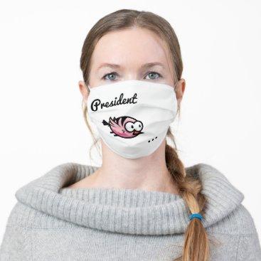President Tweetyyyyyyy Cloth Face Mask