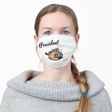 President Tweetyyyyyyyyy Cloth Face Mask