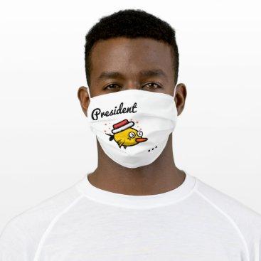 President Tweetyyyyyyyyyyyyyyy Cloth Face Mask