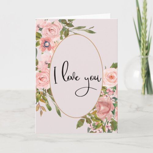 Pretty I Love you Flower Pink Valentine's Day Card