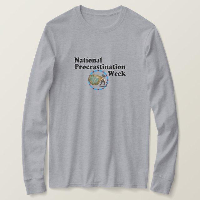 Procrastination Week T-Shirt