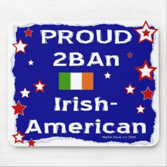 Proud 2B An Irish-American - Mousepad mousepad