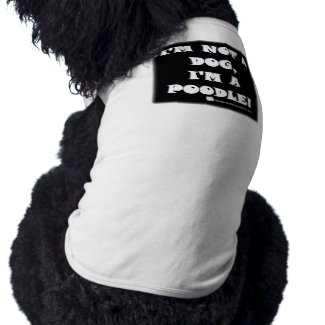 Proud Poodle - Not A Dog/A Poodle - Dog Shirt