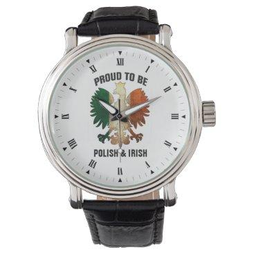 Proud to be Polish and Irish Watch