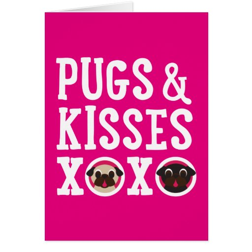 Pugs Amp Kisses Happy Valentines Day Greeting Card Zazzle