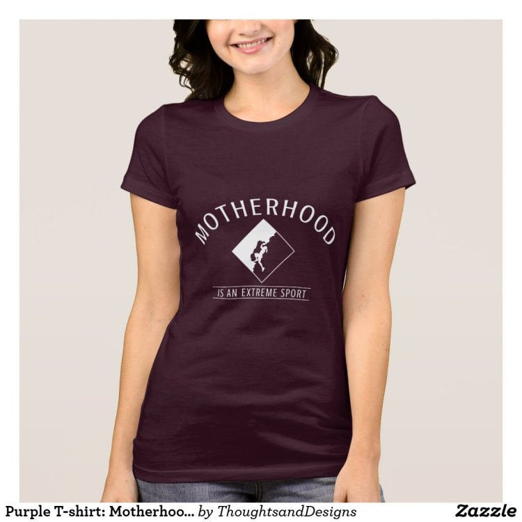 Purple T-shirt: Motherhood is an Extreme Sport T-Shirt