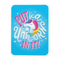 Put a Unicorn In It! magnet
