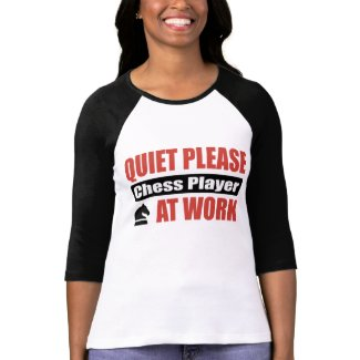 Quiet Please Chess Player At Work shirt