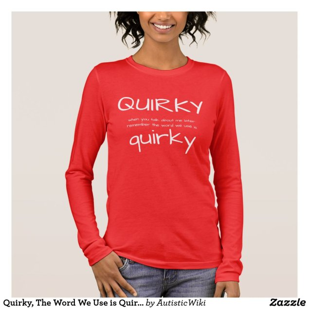 Quirky, The Word We Use is Quirky-template Long Sleeve T-Shirt