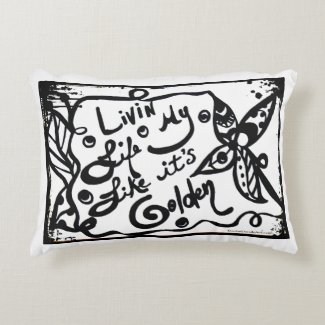 Rachel Doodle Art - Livin My Life Like It's Golden Accent Pillow