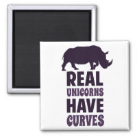 Real Unicorns Have Curves Magnet