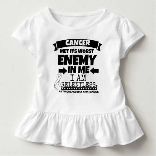 Retinoblastoma Cancer Met Its Worst Enemy in Me Toddler T-shirt