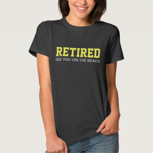 RETIRED Beach Tshirts