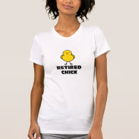 Retired Chick T-shirts
