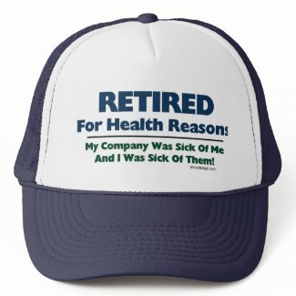 Retired For Health Reasons hat