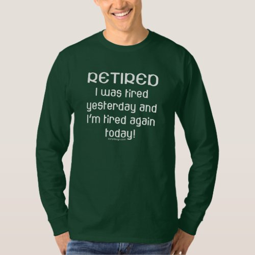 Retired or Tired? Saying Tees