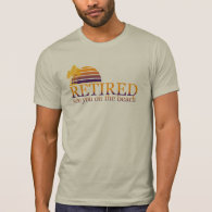 retired see you on the beach tee shirts
