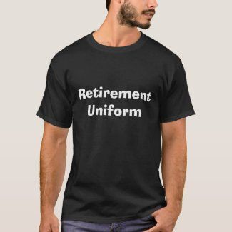 Retirement Uniform - Black T-shirt - Customized