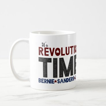 Revolution Time - Bernie Sanders 2016 Coffee Mug