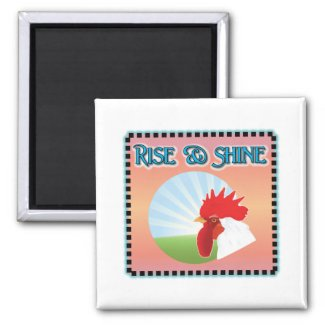 Rise and Shine Rooster 2 Inch Square Magnet