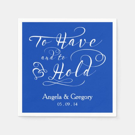 Royal Blue To Have To Hold Personalized Wedding Paper Napkin