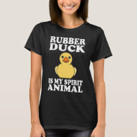 Rubber Duck Is My Spirit Animal Funny T-Shirt