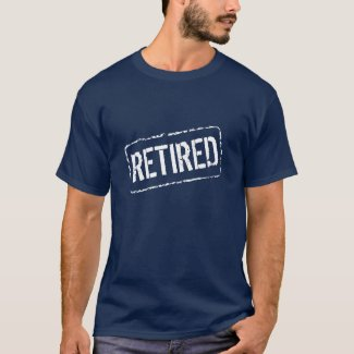 Rubber stamp t shirt for retired person