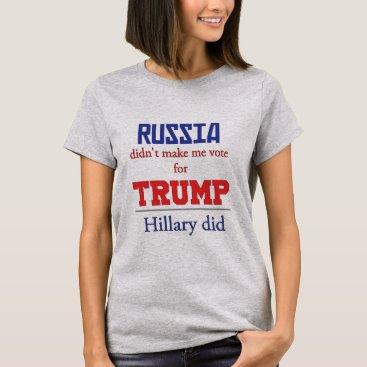 Russia, Trump, Hillary T-Shirt