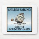 Sailing, Sailing - Over The Bounding Main mousepads