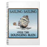 Sailing, Sailing - Over The Bounding Main notebooks