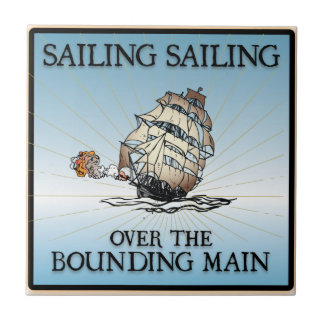Sailing, Sailing - Over The Bounding Main Tiles