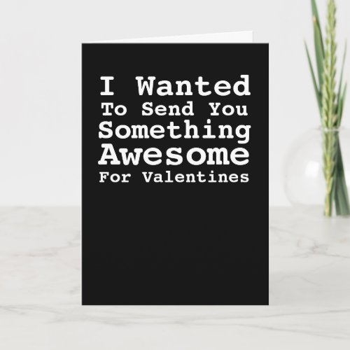 Sending You Something Awesome For Valentines Holiday Card