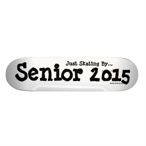 Senior 2015 - Skating By - Skateboard