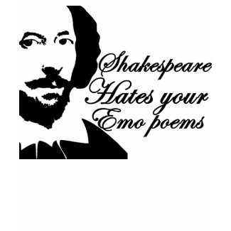 Shakespeare hates emo poems shirt