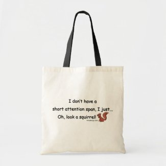 Short Attention Span Squirrel Novelty Tote Bag