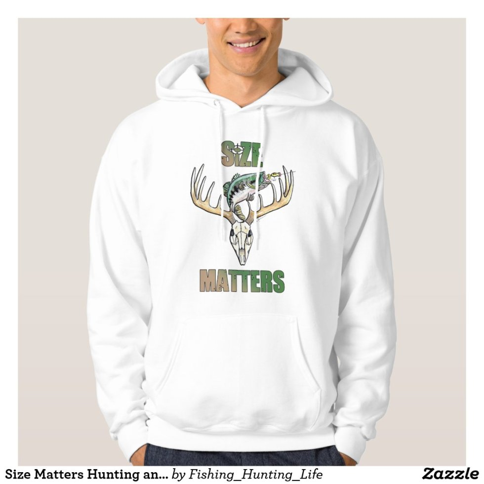 Size Matters Hunting and Fishing Hoodie