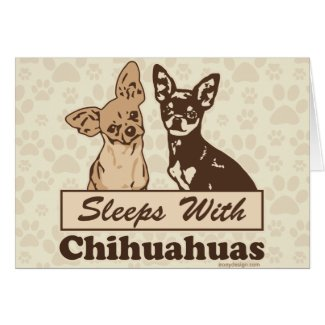 Sleeps With Chihuahuas Cards